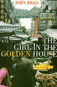 The Girl in the Golden House, John Biggs