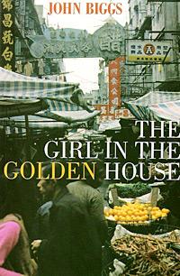 The Girl in the Golden House, John Biggs