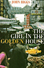 The Girl in the Golden House, by John Biggs